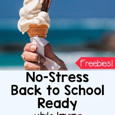 No Stress New School Year Prep for Teachers During Summer Break!